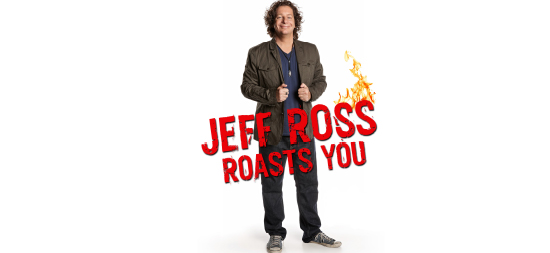 10/18/13 – Jeff Ross Roasts You