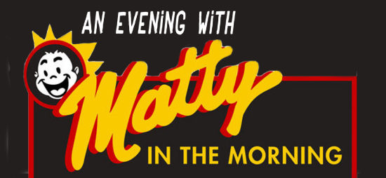 CANCELLED – An Evening with Matty in the Morning - The Wilbur